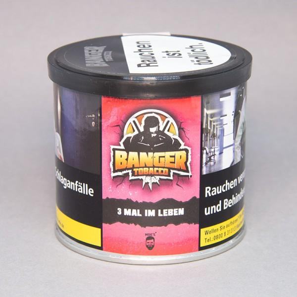 Banger Tobacco - 3 Mal im Leben - 200gr.